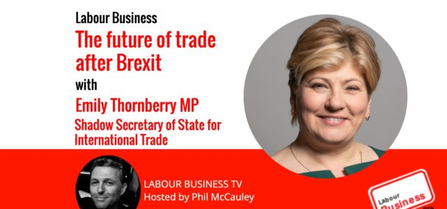 The future of Trade after Brexit – Emily Thornberry MP