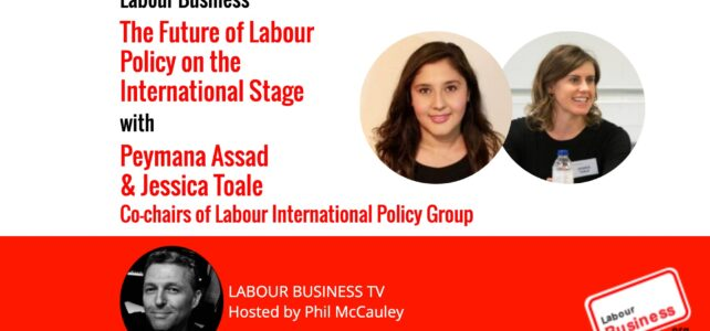 The Future of Labour Policy on the International Stage – P. Assad & J. Toale