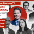 Labour Business on the new Shadow Cabinet | By Hamish Sandison, Chair of Labour Business