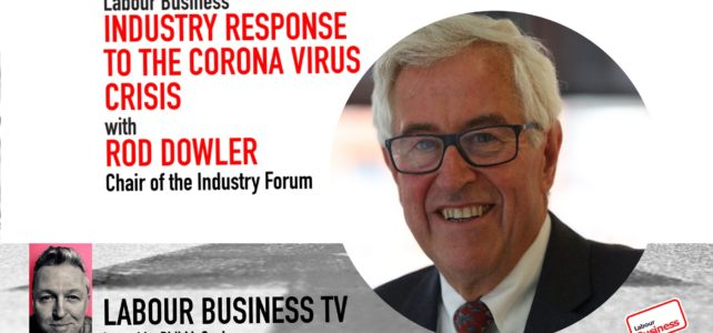 Rod Dowler, Chair of the Industry Forum on the Industry Response to the Corona Crisis
