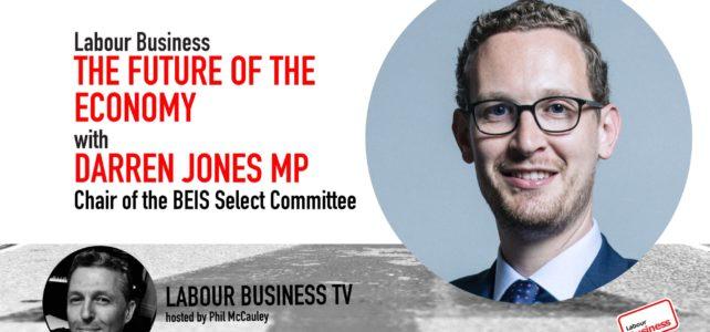 Darren Jones on the Future of the Economy