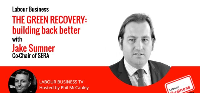 The Green Recovery : Building Back Better – with Jake Sumner